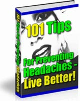 101 Tips For Preventing Headaches