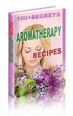 100 + Aromatherapy Recipes