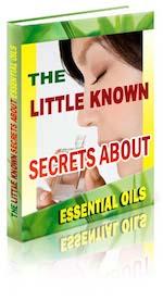 The Little Known Secrets about Essential Oils