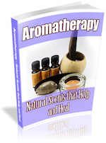 Aromatherapy - Natural Scents That Help And Heal