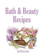 Bath and Beauty Recipes
