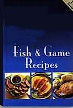 Fish and Game Recipes