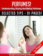 Perfumes! Understanding, Buying And Making Perfumes