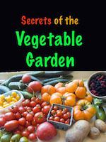 Secrets of vegetable gardening