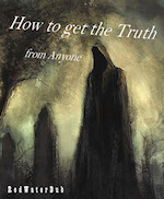 How to get the truth out of anyone