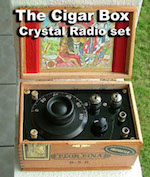 "THE ""CIGAR BOX"" CRYSTAL RADIO SET"