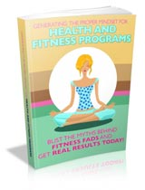 Generating The Proper Mindset For Health And Fitness