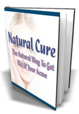 Natural Cure - The Natural Way To Get Rid Of Your Acne